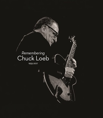 Remembering Chuck Loeb: Special all-star tribute set for April 8